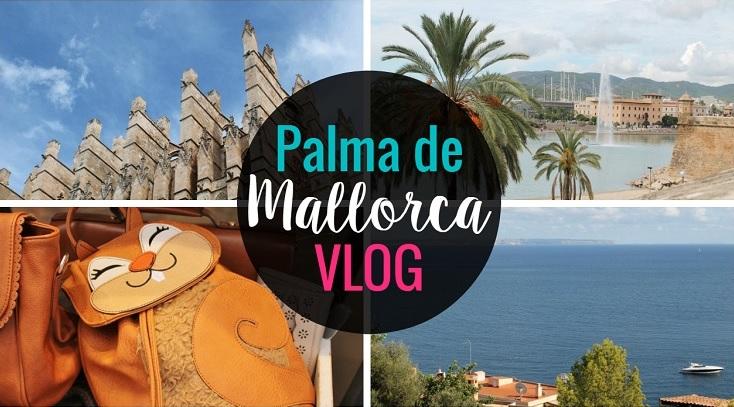Palma Mallorca vlog